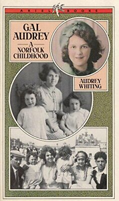 Gal Audrey: A Norfolk Childhood (Ariel Books), Whiting, Audrey, Used; Good Book