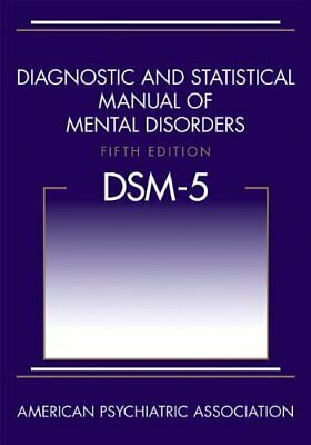 Diagnostic and Statistical Manual of Mental Disorders 5th Edition: DSM-5