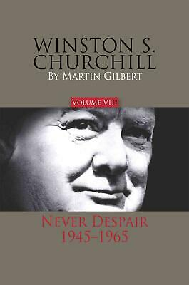 Winston S. Churchill, Volume 8: Never Despair, 1945-1965 by Martin Gilbert (Engl
