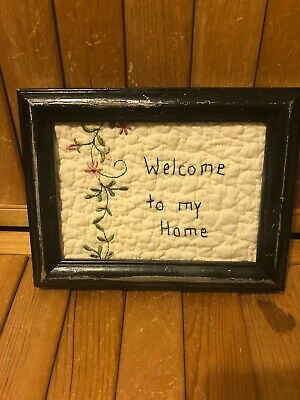 Primitive Framed Stitchery -black frame - Welcome to my home- quilt