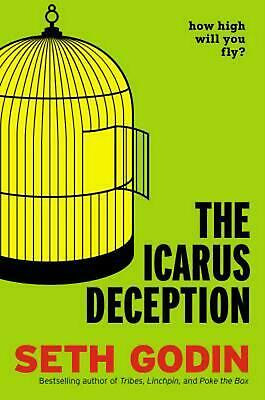 The Icarus Deception: How High Will You Fly? by Seth Godin (English) Hardcover B