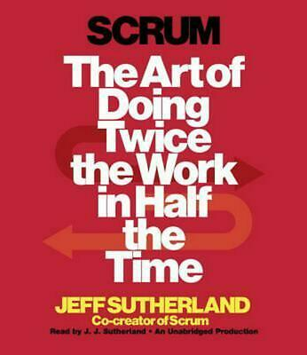 Scrum: The Art of Doing Twice the Work in Half the Time by Jeff Sutherland (Engl