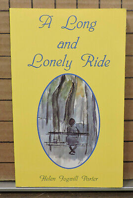 A Long and Lonely Ride by Henel Fogwell Porter SH21