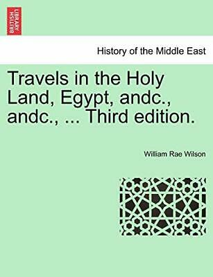 Travels in the Holy Land, Egypt, andc., andc., , Wilson, Rae,,