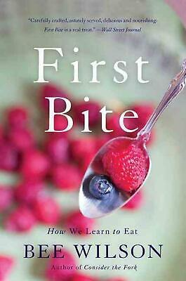 First Bite: How We Learn to Eat by Bee Wilson (English) Paperback Book Free Ship