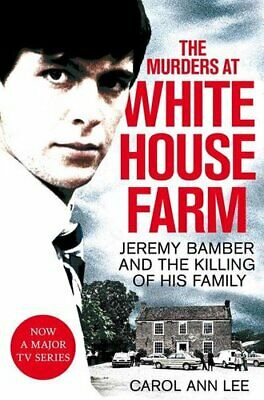 The Murders at White House Farm Jeremy Bamber and the killing o... 9781529013313