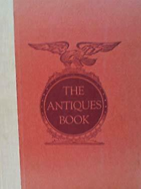 THE ANTIQUES BOOK: Outstanding, Authoritative Articles on Ceramics, furniture, G