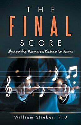 The Final Score: Aligning Melody, Harmony, and , Stieber, William,,