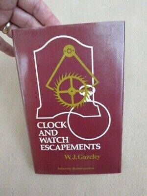 Clock And Watch Escapements By W J Gazeley  1977