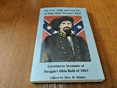 The Last Night and Last Day of John Morgan's Raid Civil War Ohio History