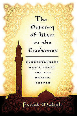(Very Good)-Destiny of Islam in the End Times: Understanding God's Heart for the