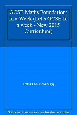 GCSE Maths Foundation: In a Week (Letts GCSE In a week - New 2015 Curriculum)-L