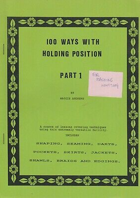 100 Ways With Holding Position Part 1 by Maggie Andrews Machine Knitting