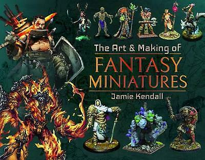 The Art and Making of Fantasy Miniatures - 9781526767424