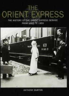 The Orient Express: The History of the Orient Express Service from 1883 to 19.