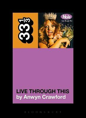 Hole's Live Through This by Anwyn Crawford 9781623563776   Brand New