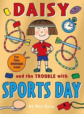 Daisy and the Trouble with Sports Day by Kes Gray 9781782952855 | Brand New