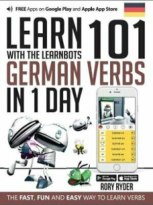 Learn 101 German Verbs in 1 Day with the Learnbots: The Fast, Fun and Easy...