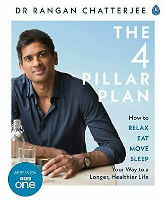 The 4 Pillar Plan : How to Relax, Eat, Move and Sleep Your Way to a Longer, Hea