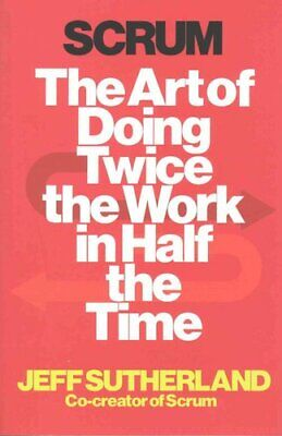 Scrum The Art of Doing Twice the Work in Half the Time 9781847941107 | Brand New