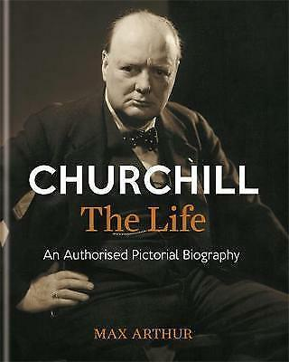 (Very Good)-Churchill: The Life: An authorised pictorial biography (Hardcover)-A