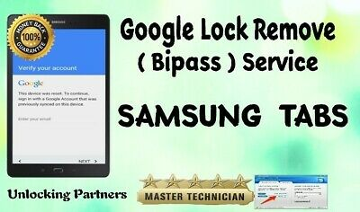 Google Lock (FRP) Remove (Bypass) Service For Samsung Tabs