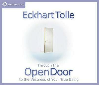 Through the Open Door: To the Vastness of Your True Being by Eckhart Tolle (Engl