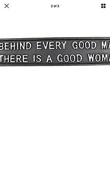 Cast Iron Quote Sign Plaque Behind Every Good Man There is a Good Woman
