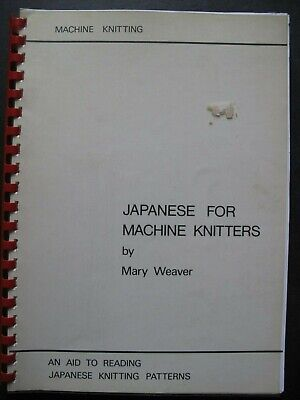 JAPANESE FOR MACHINE KNITTERS  by MARY WEAVER - READING JAPANESE PATTERNS
