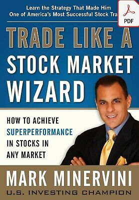 (𝒫.D.F)Trade Like a Stock Market Wizard by Mark Minervini: How to Achieve Super