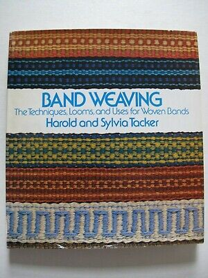 BAND WEAVING – A comprehensive manual  by Harold and Sylvia Tacker
