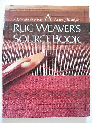 A Rug Weaver's Source Book A Compilation Of Rug Weaving Techniques