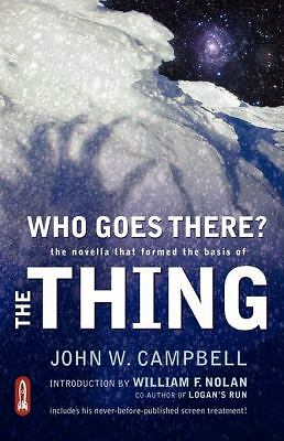 Who Goes There?: The Novella That Formed the Basis of the Thing  Campbell, John