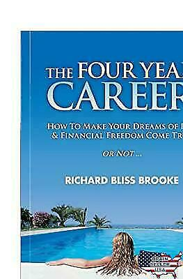 The Four Year Career; How to Make Your Dreams of Fun and Financ... G-5