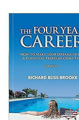 Richard Bliss Brook's The Four Year Career: 11th Anniversary Edition; G-5