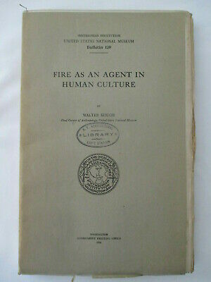 NATIONAL MUSEUM Fire as an Agent in Human Culture 1926 Walter Hough ANTHROPOLOGY