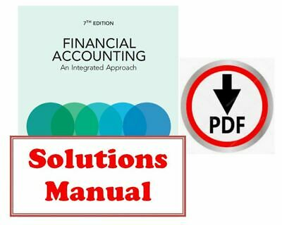 Financial Accounting - An Integrated Approach 7th Ed SOLUTIONS MANUAL