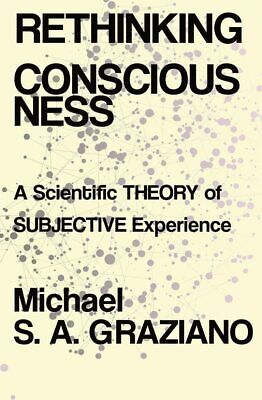 Rethinking Consciousness: A Scientific Theory of Subjective Experience | P.D.F