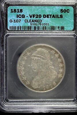 1818 - Icg Vf20 Details O - 107 Cleaned Capped Bust Half Dollar!! #B15953