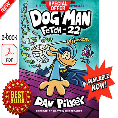 ☑️ NEW ☑️ Dog Man: Fetch-22: From the Creator of Captain Underpants (Dog Man #8)