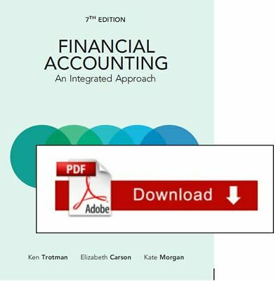 Financial Accounting An Integrated Approach 7th Ed Trotman Carson Morgan 2019
