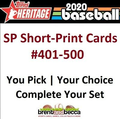 2020 Topps Heritage SP Short-Print Card 401-500 You U-PICK-LOT Complete Your Set