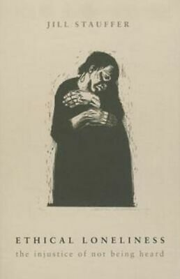 Ethical Loneliness NUOVO Stauffer Jill