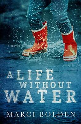 A Life Without Water by Bolden, Marci  New 9781950348206 Fast Free Shipping,,
