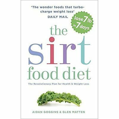 The Sirtfood Diet: THE ORIGINAL AND OFFICIAL by Aidan Goggins New Paperback Book