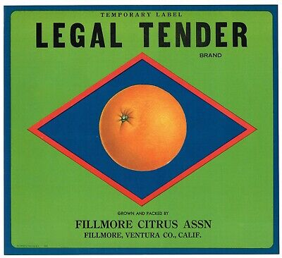 LEGAL TENDER~$MONEY$~ORIGINAL 1930s FILLMORE CALIFORNIA ORANGE FRUIT CRATE LABEL