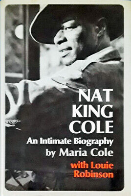 Nat King Cole / An Intimate Biography - Maria Cole - Hardback With Dj - 1971