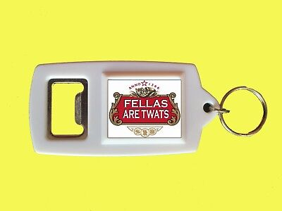 Fellas Are Twats White Stella Artois Bottle Opener Keyring Free Uk P&P Birthday