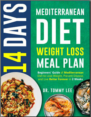 14 Days Mediterranean Diet Weight Loss Meal Plan – Beginners' Guide of Eb00k/PDF