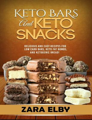 Keto Bars and Keto Snacks – Delicious and Easy Recipes for Low Carb Eb00k/PDF